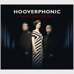Découverte: Hooverphonic – With Orchestra