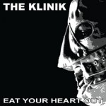 Silence Ephémère, l'album de la semaine : THE KLINIK Eat your heart out