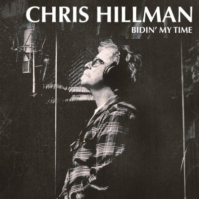 Country : Album découverte : CHRIS HILLMAN – BIDIN' MY TIME